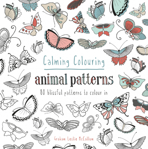 Calming Colouring: Animal Patterns by Graham Leslie McCallum