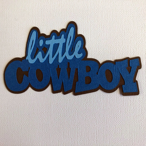 Scrapbooks From The Heart Diecut Title: Little Cowboy