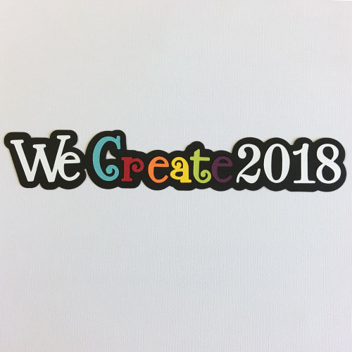 Scrapbooks from the Heart Diecut Title: We Create 2018 (rainbow)