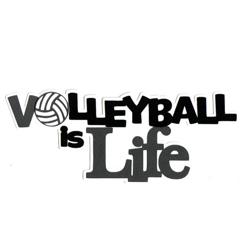 Scrapbooks From The Heart Diecut Title: Volleyball is Life
