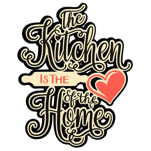 Scrapbooks From The Heart Diecut Title: Kitchen is the Heart