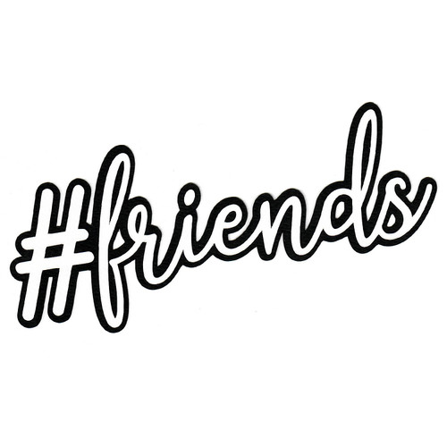 Scrapbooks from the Heart Diecut Title: #Friends (white)