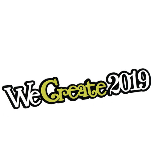Scrapbooks from the Heart Diecut Title: We Create 2019 (long)