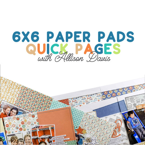 * DIGITAL DOWNLOAD * Allison Davis for SG | 6x6 Paper Pads - Quick Pages