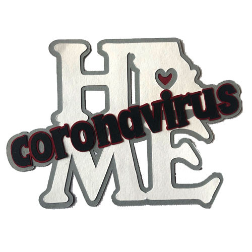 Scrapbooks From The Heart Diecut Title: Home Coronavirus