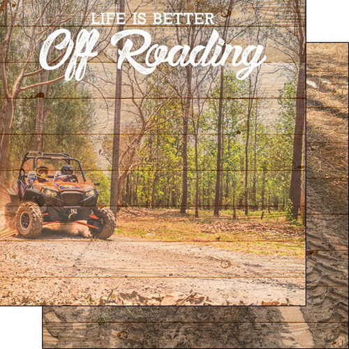 Scrapbook Customs 12x12 Outdoor Themed Paper: Life is Better - Off Roading