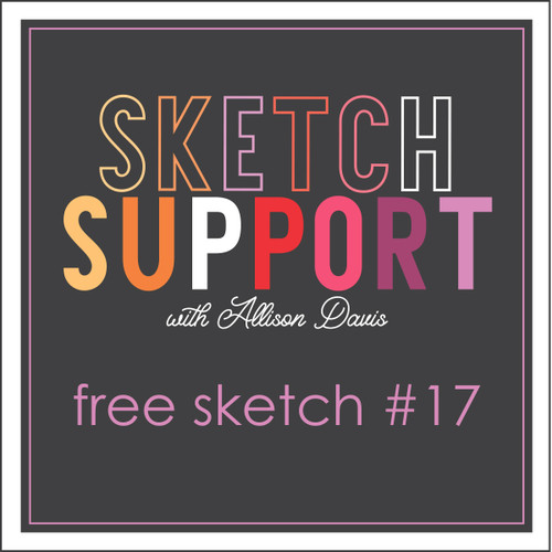 * DIGITAL DOWNLOAD * Allison Davis for SG Freebies Sketch Support | Free Sketch #17