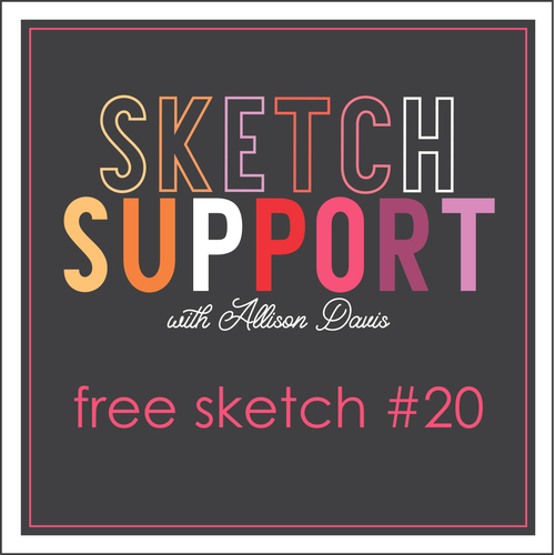 * DIGITAL DOWNLOAD * Allison Davis for SG Freebies Sketch Support | Free Sketch #20