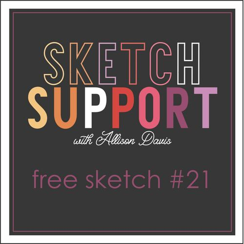 * DIGITAL DOWNLOAD * Allison Davis for SG Freebies Sketch Support | Free Sketch #21