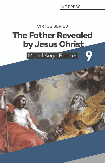 The Father revealed by Jesus Christ
