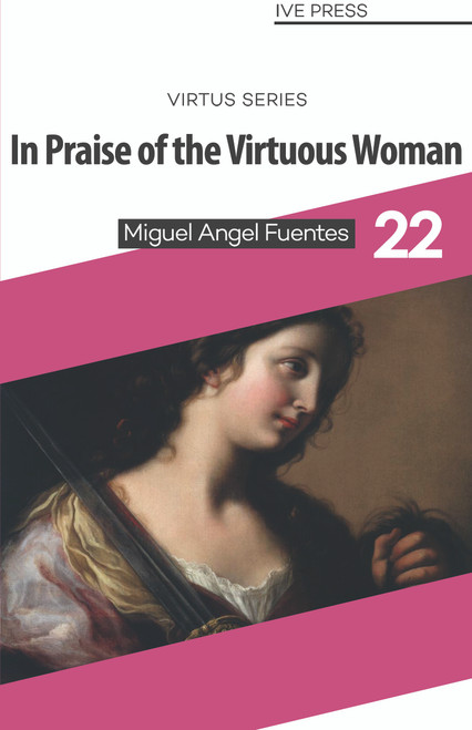 In Praise of the Virtuous Woman