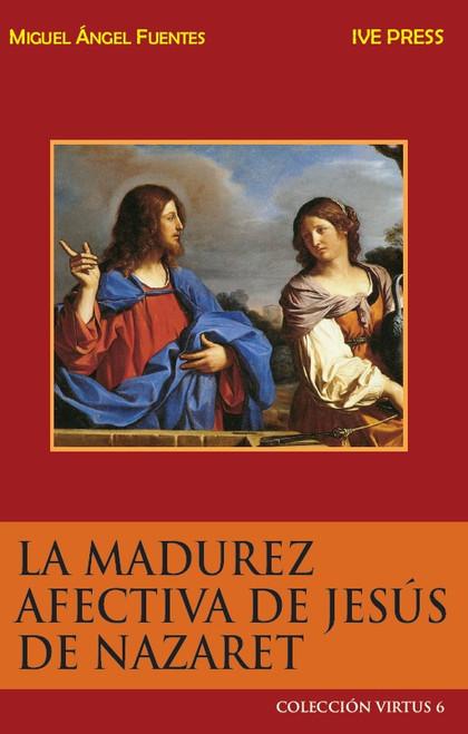 CV 06: La Madurez Afectiva De Jesus De Nazareth