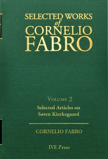Selected Works of Cornelio Fabro Volume 2: Selected Articles on Soren Kierkegaard