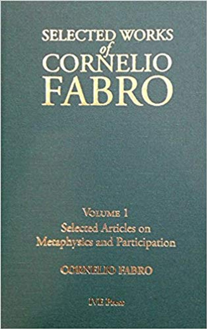 Cornelio Fabro Vol. 1 Metaphysics And Participation