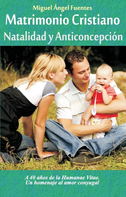 Matrimonio Cristiano, Natalidad Y Anticoncepcion