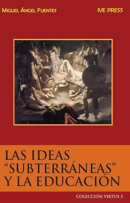 CV 05: Las Ideas Subterranean Y La Educacion
