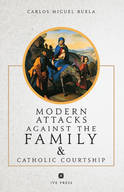 Modern Attacks Against The Family Catholic Courtship