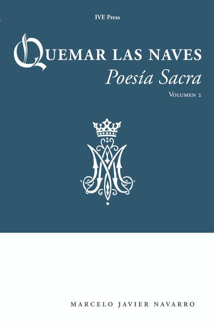 Quemar Las Naves:  Poesía Sacra (Vol 2)