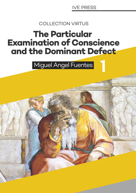 CVE 01: The Particular Examination Of Conscience And The Dominant Defect