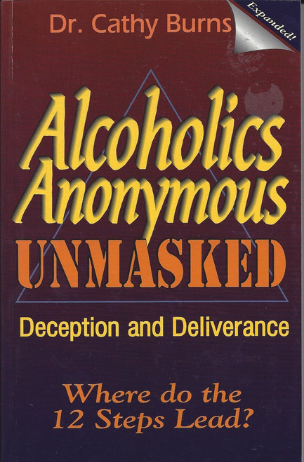 Alcoholics Anonymous Unmasked   Deception And Deliverance  (2002)