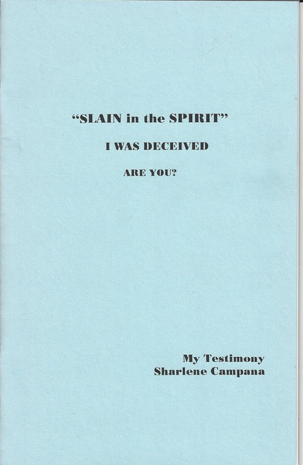 """""""SLAIN in the SPIRIT""""  I Was Deceived  Are You?"""