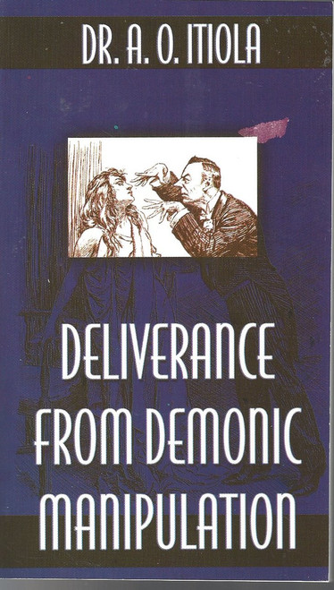 Deliverance From Demonic Manipulation  (2003)
