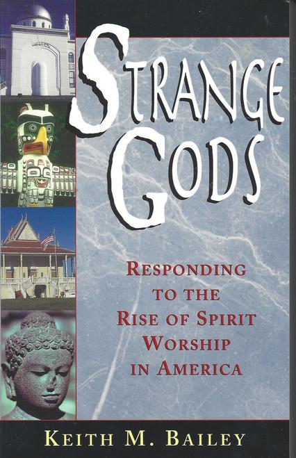 Strange Gods  Responding To The Rise Of Spirit Worship In America  (1998)