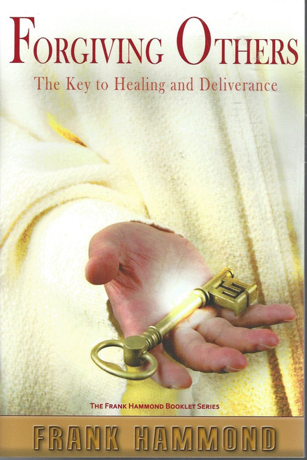 Forgiving Others  The Key To Healing And Deliverance  (1995)