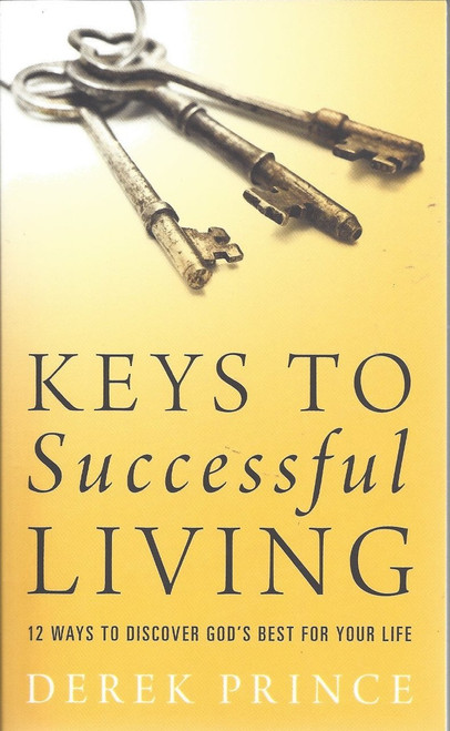 Keys To Successful Living  12 Ways To Discover God's Best For Your Life   (2014)