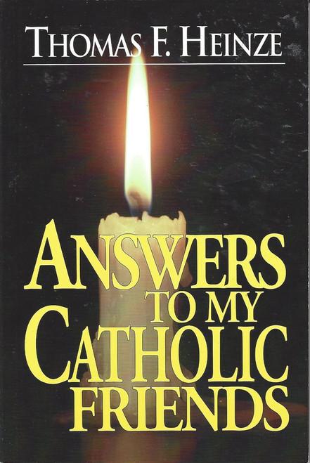 Answers To My Catholic Friends  (1996)