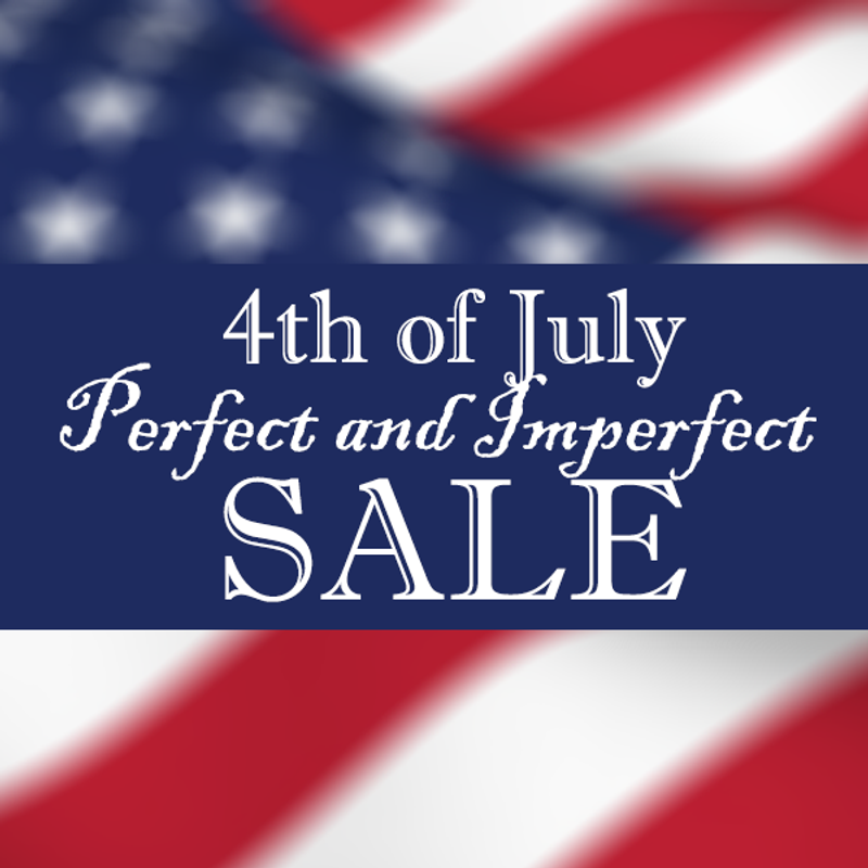 Coming soon! Save BIG during our Perfect & Imperfect Clearance Sale!