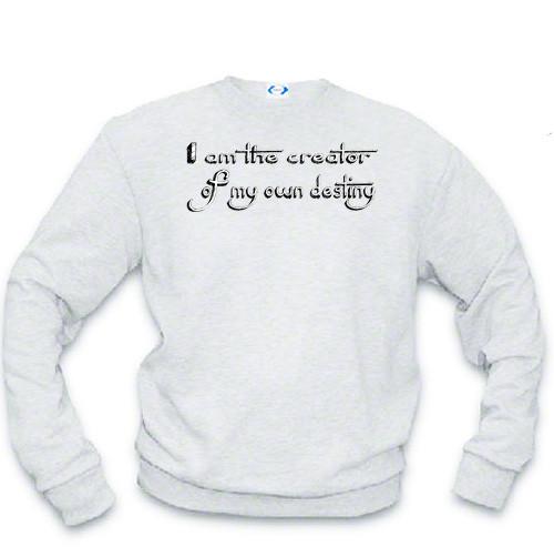 I am the creator of my own destiny - sweatshirt