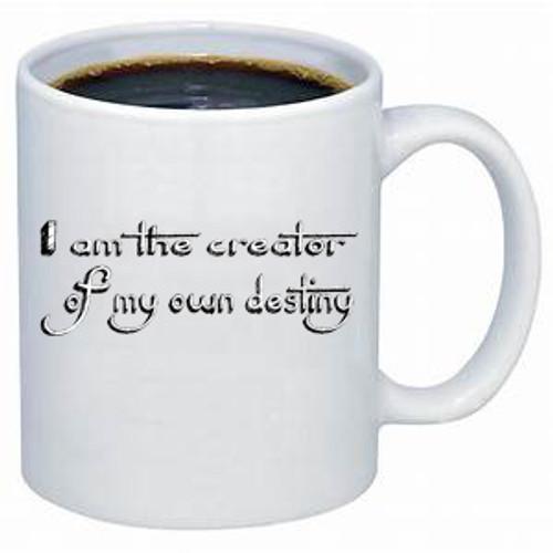 I am the creator of my own destiny - coffee mug