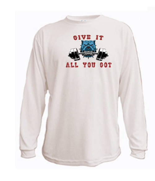 Athletic Long Sleeved T- shirt - Weight Lifting Bull Dog - Give it all you got