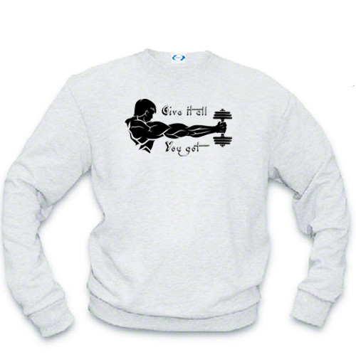 Athletic Sweatshirt - Weight Lifting - Give it all you Got