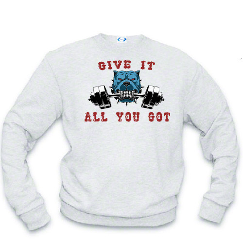 Athletic Sweatshirt - Weight Lifting Bull Dog - Give it all you got