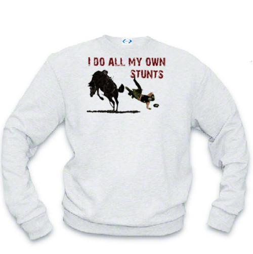 I Do All My Own Stunts-Western Sweatshirts