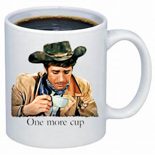 Robert Fuller Jess- One More Cup coffee mug