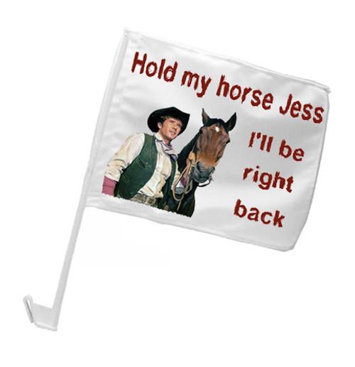Robert Fuller Car Flag - Hold My Horse Jess