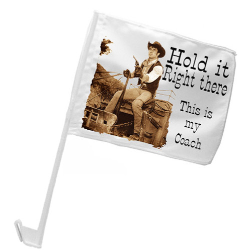 Robert Fuller Car Flag - Hold it Right There