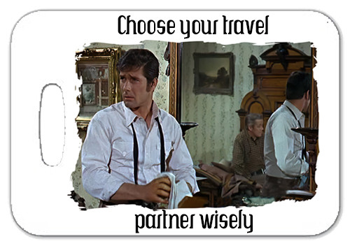 Robert Fuller Luggage Tag- Incident at Phantom Hill-Choose your travel partner wisely