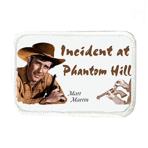 Robert Fuller-Iron on Patch-Incident at Phantom Hill