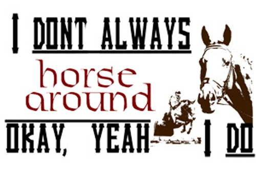 Refrigerator Magnet - I don't always horse around - English riding