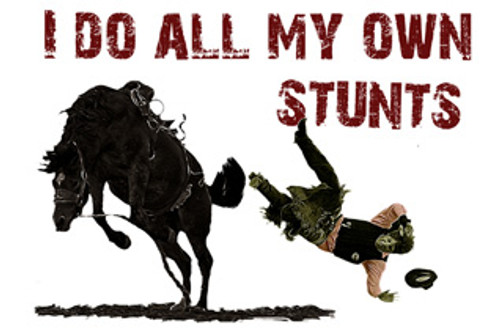 Refrigerator magnet for the western horseman who does all their own stunts.