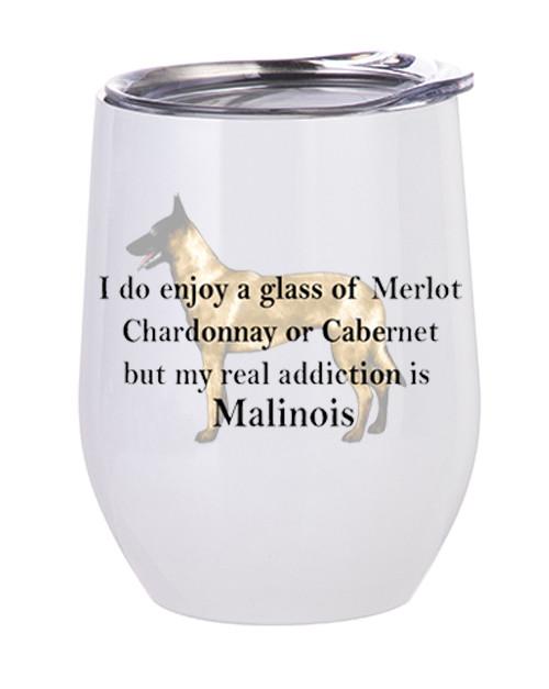 Wine Tumbler-Malinois Addiction