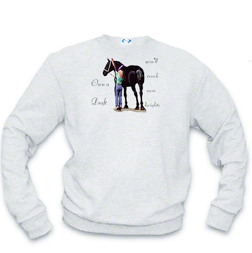 Percheron Draft Horse Sweatshirt - Reach New Heights
