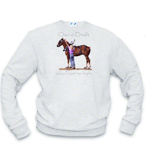 Belgian Draft Horse Sweatshirt - Reach New Heights