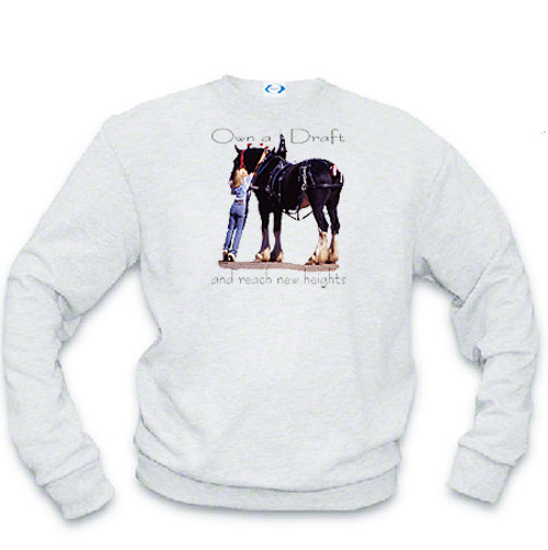 Shire Draft Horse sweatshirt - reach new heights