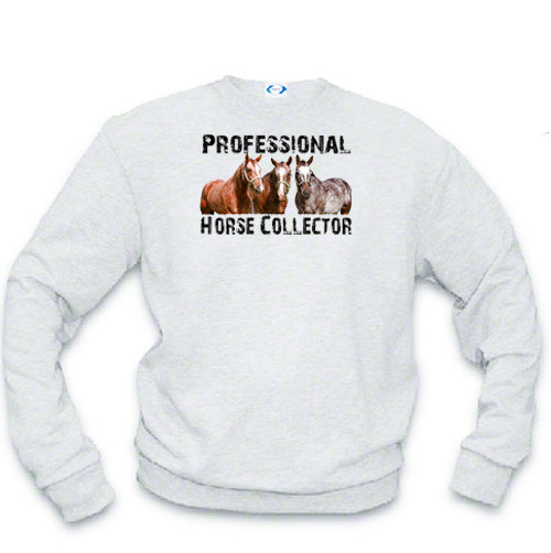 Horse lover's sweatshirt - Professional Horse Collector