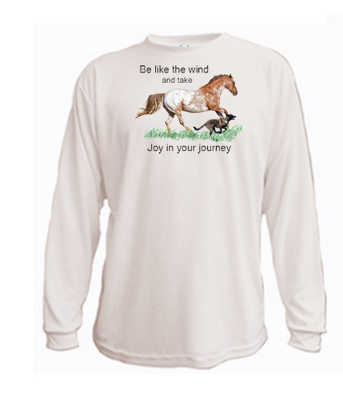 Horse lover's long sleeved t-shirt - Be like the wind and take joy in your journey